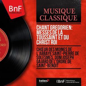 Chant grégorien: Messes de la Toussaint et du Christ Roi (Mono Version)