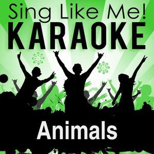 Animals (Radio Edit) (Karaoke Version)