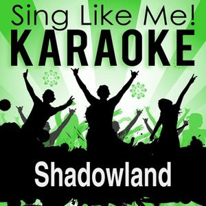 Shadowland (From the Musical