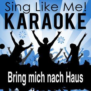 Bring mich nach Haus (Karaoke Version)