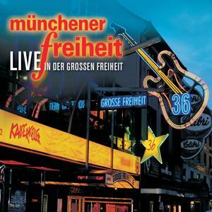 Münchener Freiheit Live in der Großen Freiheit