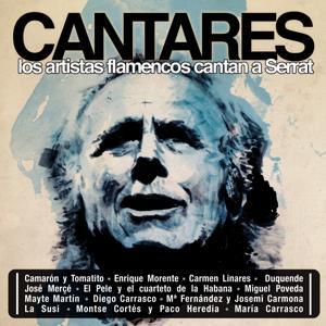 Cantares. Los Artistas Flamencos Cantan A Serrat