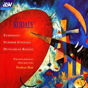 Kodaly: Symphony; Summer Evening; Hungarian Rondo