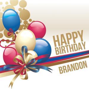 Happy Birthday Brandon