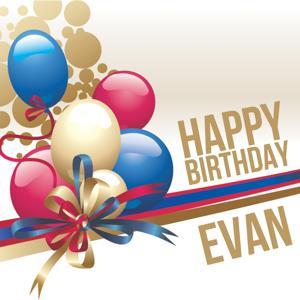 Happy Birthday Evan