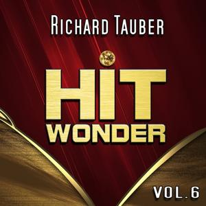 Hit Wonder: Richard Tauber, Vol. 6