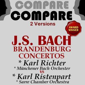 Bach: Brandenburg Concertos, Karl Richter vs. Karl Ristenpart (Compare 2 Versions)
