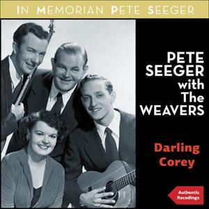 Darling Corey (In Memoriam Pete Seeger - Authentic Recordings)