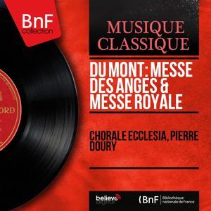 Du Mont: Messe des anges & Messe royale (Mono Version)