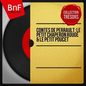 Contes de Perrault: Le petit chaperon rouge & Le petit poucet (Mono Version)