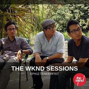 The Wknd Sessions Ep. 12: Tenderfist
