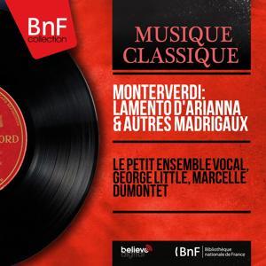 Monterverdi: Lamento d'Arianna & autres madrigaux (Mono Version)