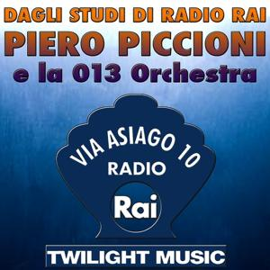 Dagli Studi di Radio Rai: Piero Piccioni e la 013 Orchestra (Via Asiago 10, Radio Rai)