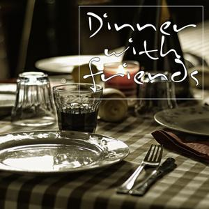 Dinner With Friends (Nice Music for a Great Evening)