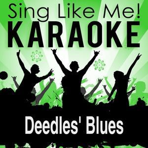 Deedles' Blues (Live Edit) (Karaoke Version)