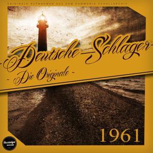Deutsche Schlager 1961 - Die Originale
