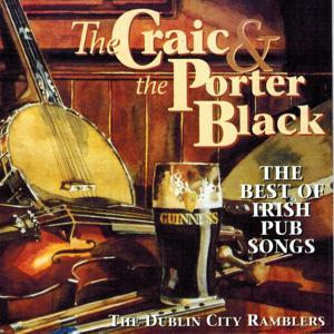 The Craic and the Porter Black (The Best of Irish Pub Songs)