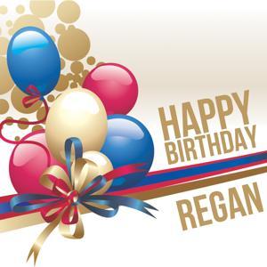 Happy Birthday Regan
