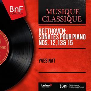 Beethoven: Sonates pour piano Nos. 12, 13 & 15 (Mono Version)