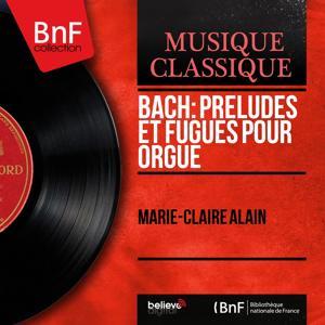 Bach: Préludes et fugues pour orgue (Mono Version)