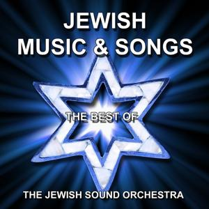 Jewish Music and Songs (The Best of Traditional)
