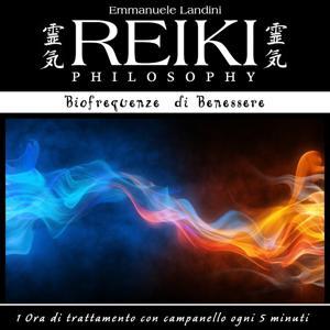 Reiki Philosophy: biofrequenze di benessere (1 ora di trattamento con campanello ogni 5 minuti)