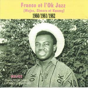 Franco et l'OK Jazz 1960-1961-1962 (Chanteur dans l'OK Jazz 59-62)