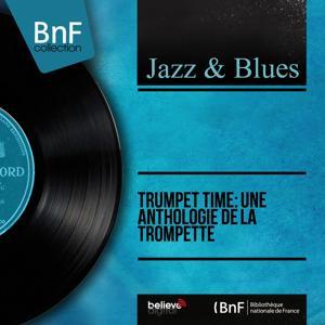 Trumpet Time: Une anthologie de la trompette (Mono Version)