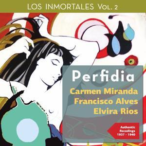Perfidia - Los Immortales, Vol. 2 (Authentic Recordings 1937 -1940)