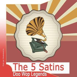 Doo Wop Legends: The 5 Satins