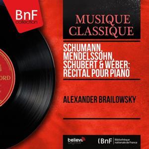 Schumann, Mendelssohn, Schubert & Weber: Récital pour piano (Mono Version)