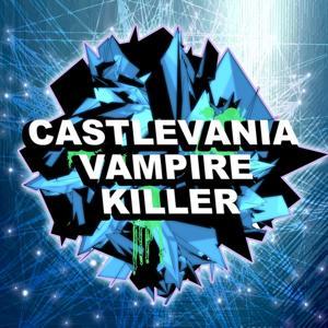 Castlevania: Vampire Killer (Dubstep Remix)