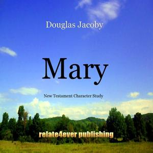 Mary (New Testament Character Study)