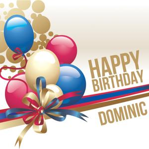 Happy Birthday Dominic