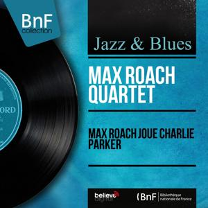 Max Roach joue Charlie Parker (Stereo Version)
