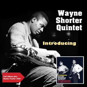 Introducing Wayne Shorter (Full Album Plus Bonus Tracks 1959)