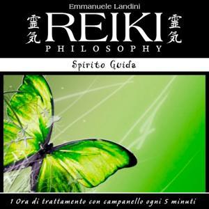 Reiki Philosophy: spirito guida (1 ora di trattamento con campanello ogni 5 minuti)