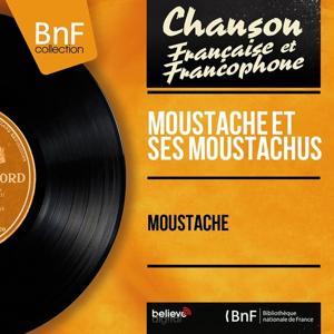 Moustache (Mono Version)