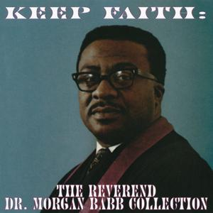 Keep Faith: The Reverend Dr. Morgan Babb Collection