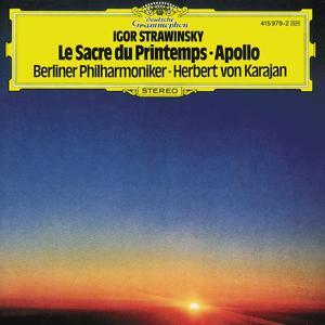 Stravinsky: Le Sacre du Printemps; Apollo