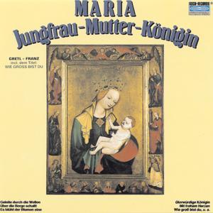 Maria - Jungfrau - Mutter - Königin