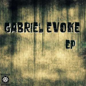Gabriel Evoke Ep