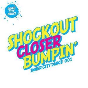 Closer / Bumpin