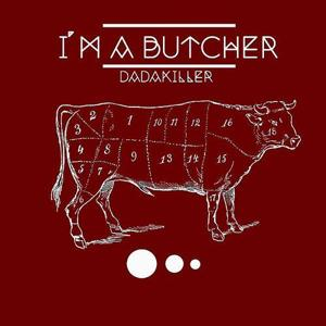 I'm A Butcher