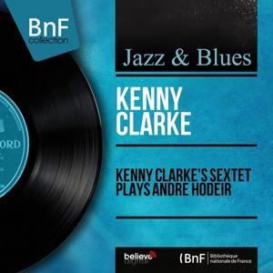 Kenny Clarke's Sextet Plays André Hodeir (Mono Version)