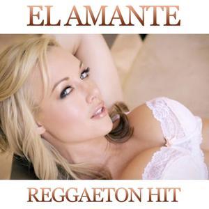 El Amante (Reggaeton Hit)