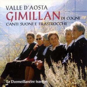 Valle D'Aosta: Gimillan di Cogne - Canti, suoni e filastrocche (Le Dzemeillanéire tsanton)