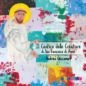 Ceccomori: Il Cantico delle creature di San Francesco d'Assisi