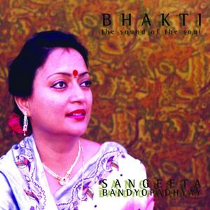 Bhakti - The Sound of the Soul
