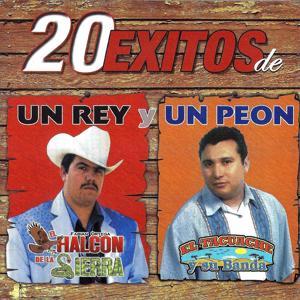 20 Exitos De Un Rey Y Un Peon